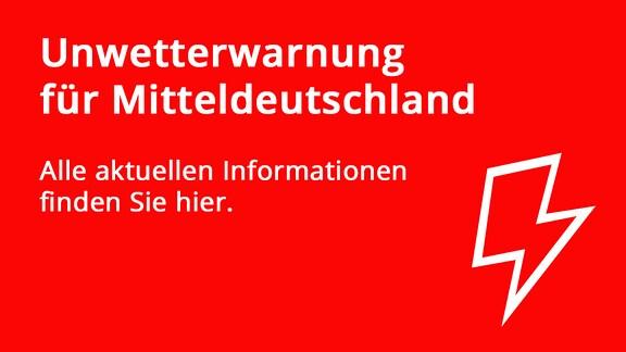 Unwetterwarnung für Mitteldeutschland – alle aktuellen Informationen finden Sie hier.