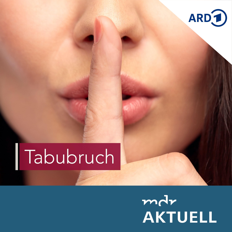 Tabubruch von MDR AKTUELL logo