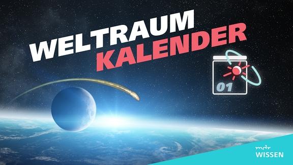 Titelgefaik des MDR Wissen Weltraumkalenders. Zu sehen sind der Schriftzug Weltraumkalender, ein schmatisch dargestellter Abrisskalender und im Hintergrund Sternenhimmel, darunter eine Planetenatmosphäre und davor ein Mond.